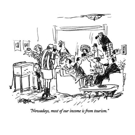robert-weber-nowadays-most-of-our-income-is-from-tourism-new-yorker-cartoon.jpg